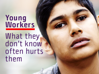 Young Worker with caption: Young Workers, What they don't know often hurts them